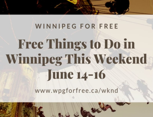 Free Things to Do in Winnipeg This Weekend June 14 – 16