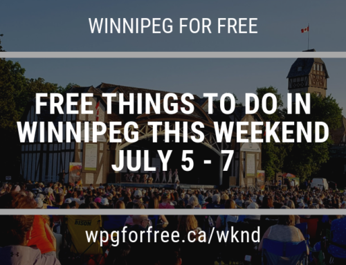Free Things to Do in Winnipeg This Weekend July 5 – 7